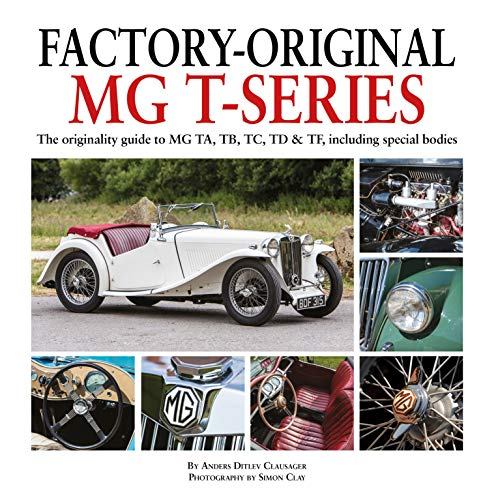 9781906133801: Factory-Original MG T-Series: The Originality Guide to MG TA, TB, TC, TD & TF, Including Special Bodies