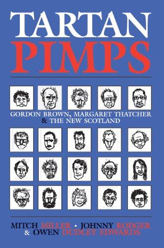 9781906134501: Tartan Pimps: Gordon Brown, Margaret Thatcher and the New Scotland