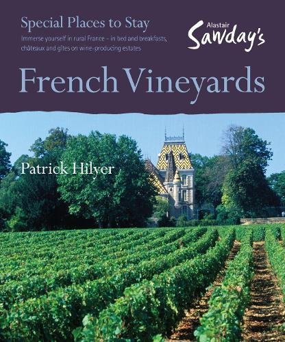 Special Places to Stay: French Vineyards: Hilyer, Patrick