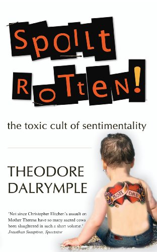 9781906142254: Spoilt Rotten: The Toxic Cult of Sentimentality