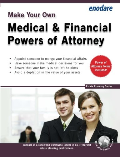 Make Your Own Medical & Financial Powers of Attorney (Estate Planning): Enodare