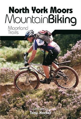North York Moors Mountain Biking: Moorland Trails: Harker, Tony