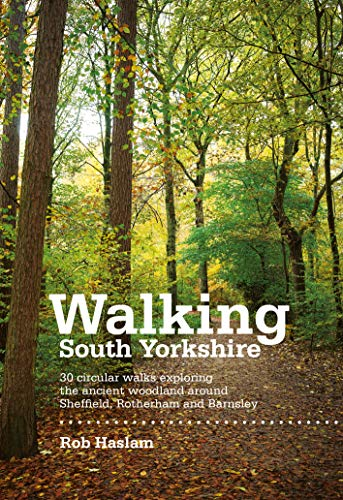 9781906148218: Walking South Yorkshire: 30 Circular Walks Exploring the Ancient Woodland Around Sheffield, Rotherham and Barnsley