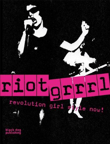 9781906155018: Riot Grrrl: Revolution Girl Style Now!