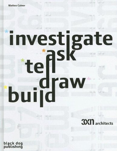 9781906155230: INVESTIGATE, ASK, TELL, DRAW BUILD: 3XN Architects (BLACK DOG PUBLISHING)