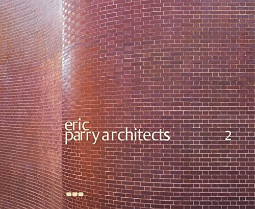 Eric Parry Architects, Volume 2 (Paperback): Wilfried Wang