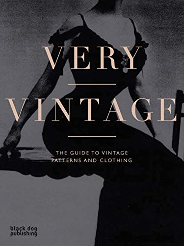 9781906155384: Very Vintage: The Guide to Vintage Patterns and Clothing