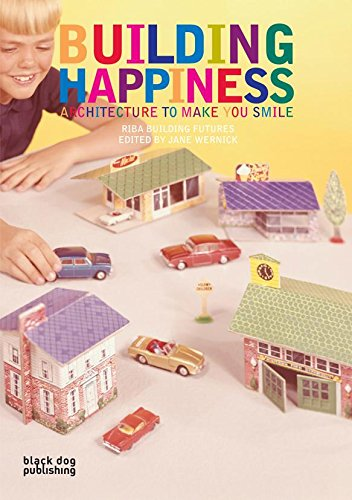 9781906155469: Building Happiness: Architecture to Make You Smile