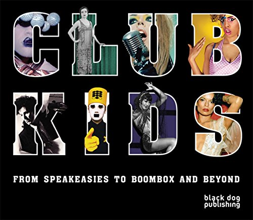 9781906155544: Club Kids: From Speakeasies to Boombox and Beyond