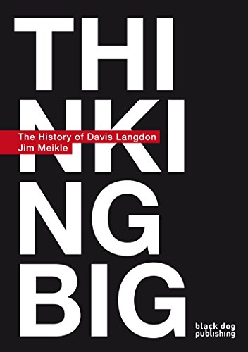 Thinking Big: A History of Davis Langdon (Hardcover): Jim Meikle