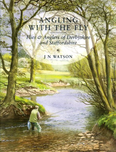 ANGLING WITH THE FLY: FLIES & ANGLERS: Watson (John N.).