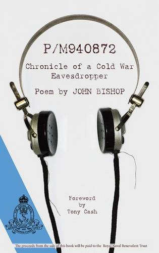 9781906164263: P/M940872 Chronicle of a Cold War Eavesdropper A Poem by JOHN BISHOP