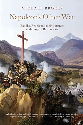 9781906165109: Napoleon's Other War: Bandits, Rebels and Their Pursuers in the Age of Revolutions
