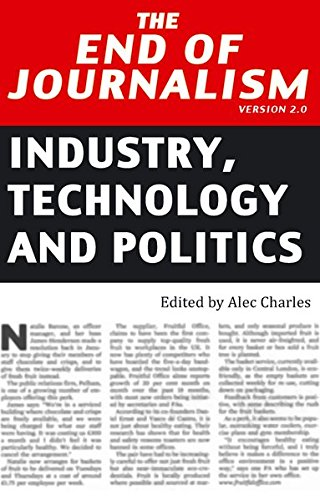 9781906165482: The End of Journalism- Version 2.0: Industry, Technology and Politics (Peter Lang Ltd.)