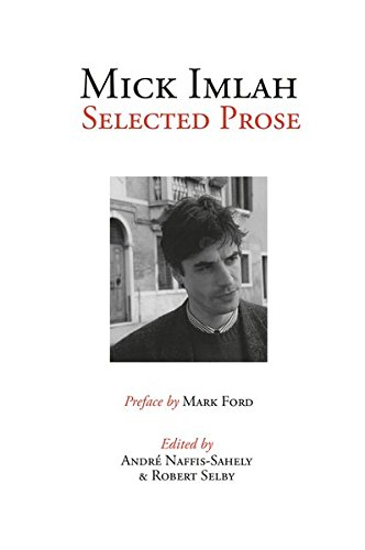 9781906165536: Mick Imlah: Selected Prose (Peter Lang Ltd.)