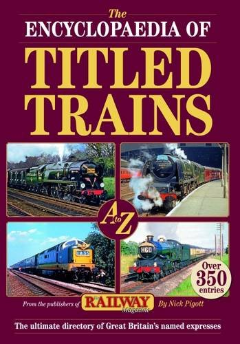 9781906167820: The Encyclopaedia of Titled Trains