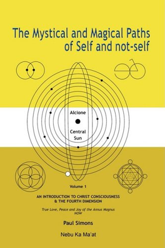 9781906169008: The Mystical and Magical Paths of Self and not-self, Volume 1: An Introduction to Christ Consciousness and the Fourth Dimension (MMSN)