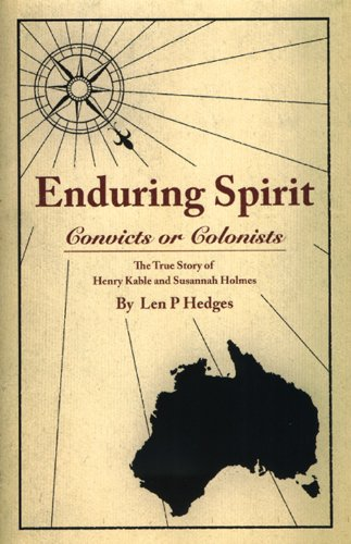 9781906183080: Enduring Spirit: Convicts or Colonists: The True Story of Henry Kable and Susannah Holmes