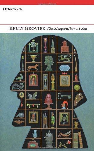 The Sleepwalker at Sea (Oxford Poets): Kelly Grovier