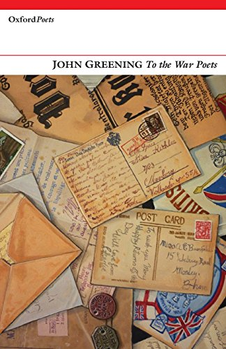 To the War Poets (Oxford Poets): John Greening