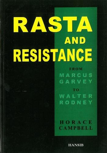 Rasta and Resistance: From Marcus Garvey to Walter Rodney: Campbell, Horace