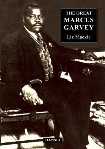 The Great Marcus Garvey: Mackie, Liz