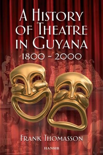 9781906190071: A History Of Theatre In Guyana 1800-2000