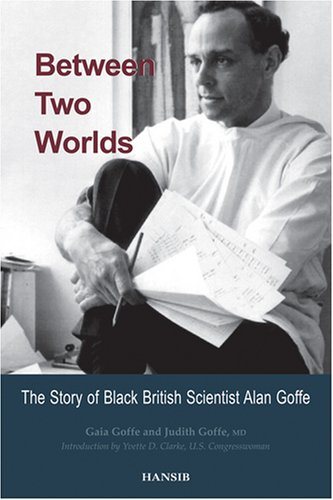 9781906190118: Between Two Worlds: The Story of Black British Scientist Alan Goffe