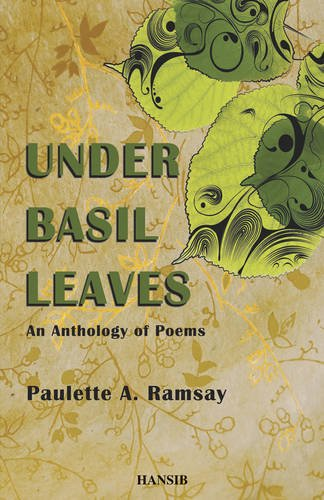 Under Basil Leaves: An Anthology of Poems (1906190364) by Ramsay, Paulette