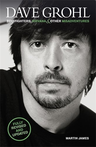 9781906191054: Dave Grohl: Foo Fighters, Nirvana and Other Misadventures