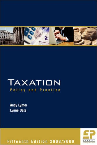 Taxation 2008/09: Policy and Practice (Paperback): Andrew Lymer, Lynne Oats