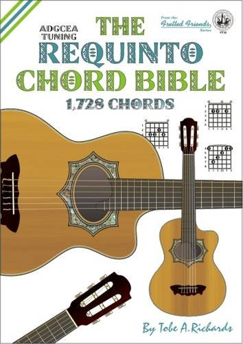 9781906207199: The Requinto Chord Bible: ADGCEA Standard Tuning 1,728 Chords 2015 (Fretted Friends)