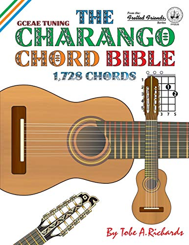 9781906207236: The Charango Chord Bible: GCEAE Standard Tuning 1,728 Chords (Fretted Friends)