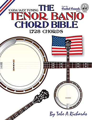 9781906207267: The Tenor Banjo Chord Bible: CGDA Standard 'Jazz' Tuning 1,728 Chords (Fretted Friends)