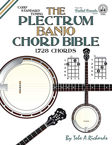 9781906207373: The Plectrum Banjo Chord Bible: CGBD Standard Tuning 1,728 Chords (Fretted Friends)
