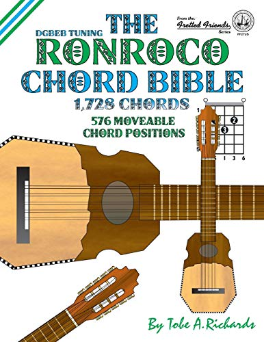 9781906207465: The Ronroco Chord Bible: DGBEB Tuning 1,728 Chords (Fretted Friends)
