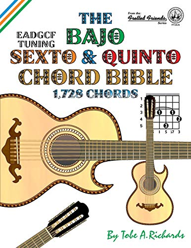9781906207540: The Bajo Sexto and Bajo Quinto Chord Bible: EADGCF and ADGCF Standard Tunings 1,728 Chords