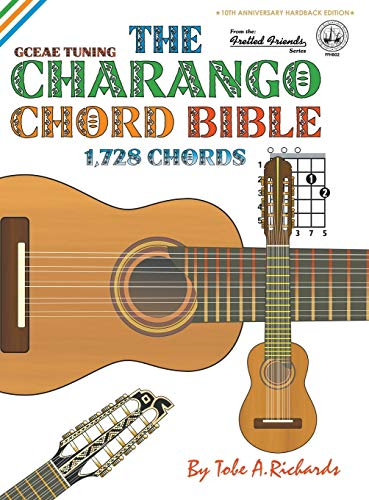 9781906207632: The Charango Chord Bible: GCEAE Standard Tuning 1,728 Chords (Fretted Friends Series)