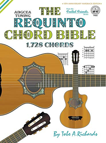 The Requinto Chord Bible: Richards, Tobe A.