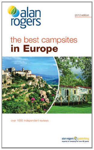 Best Campsites in Europe 2012 (Alan Rogers Guides): Alan Rogers Guides