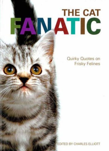 9781906217006: The Cat Fanatic: Quirky Quotes on Frisky Felines