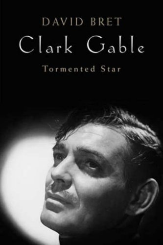 9781906217044: Clark Gable: Tormented Star
