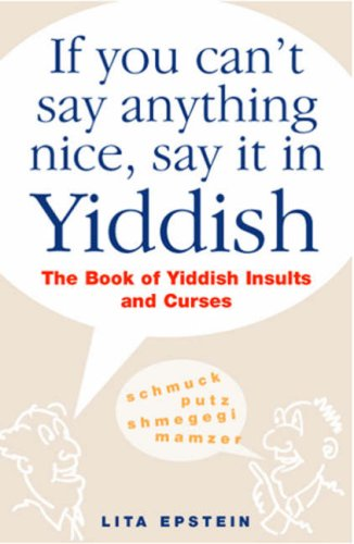 9781906217075: If You Can't Say Anything Nice, Say It In Yiddish