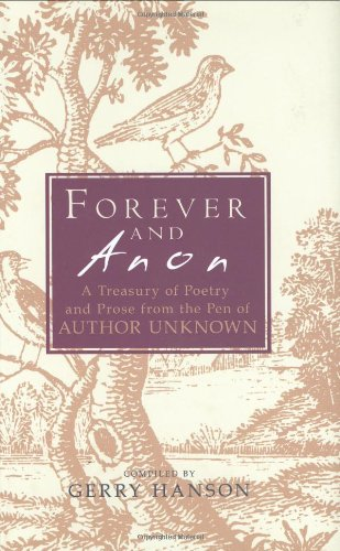 9781906217112: Forever and Anon: A Treasury of Poetry and Prose from the Pen of Author Unknown