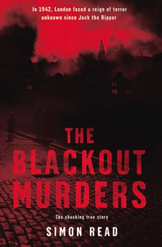 The Blackout Murders: The Compelling True Story: Read, Simon