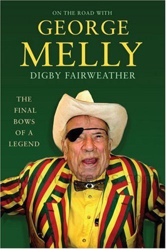 9781906217327: On the Road with George Melly: The Final Bows of a Legend