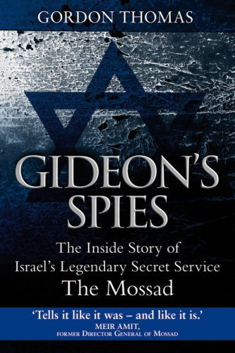 Gideon's Spies The Inside Story Of Israel's Legendary Secret Service, The Mossad: Thomas,...