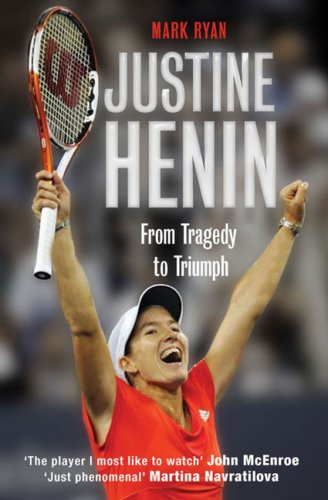 9781906217457: Justine Henin: From Tragedy to Triumph