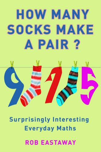 9781906217594: How Many Socks Make a Pair?: Surprisingly Interesting Everyday Maths