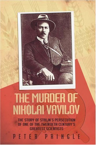 9781906217914: The Murder of Nikolai Vavilov: The Story of Stalin's Persecution of One of the Great Scientists of the 20th Century: The Story of Stalin's Persecution ... the Great Scientists of the Twentieth Century